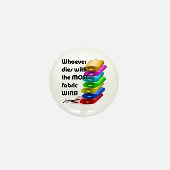 Whoever dies with the most fabric wins Mini Button