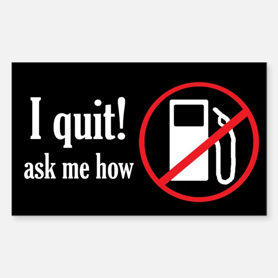 I Quit! Sticker (rectangle)