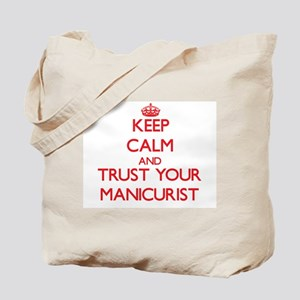 Keep Calm and trust your Manicurist Tote Bag