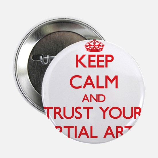 "Keep Calm and trust your Martial Artist 2.25"" Butt"