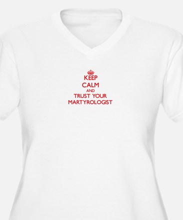 Keep Calm and trust your Martyrologist Plus Size T