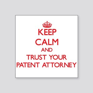Keep Calm and trust your Patent Attorney Sticker