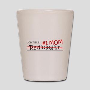 Job Mom Radiologist Shot Glass