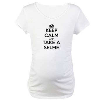Keep Calm and Take a Selfie Maternity T-Shirt