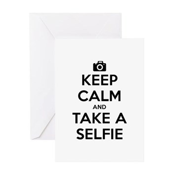 Keep Calm and Take a Selfie Greeting Card