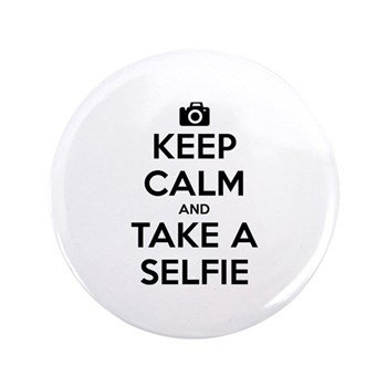 Keep Calm and Take a Selfie 3.5
