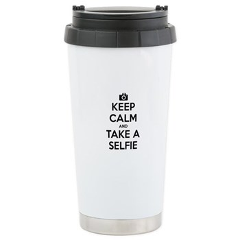 Keep Calm and Take a Selfie Stainless Steel Travel