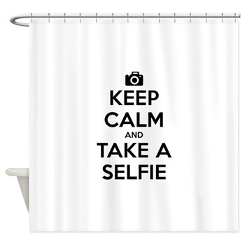 Keep Calm and Take a Selfie Shower Curtain