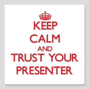 Keep Calm and trust your Presenter Square Car Magn
