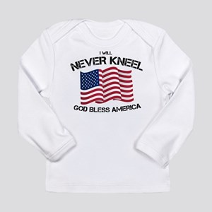 I will never kneel God Bless A Long Sleeve T-Shirt