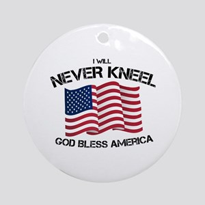 I will never kneel God Bless Americ Round Ornament
