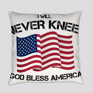 I will never kneel God Bless Ameri Everyday Pillow