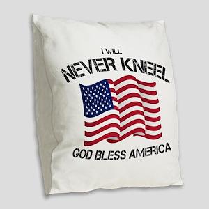 I will never kneel God Bless A Burlap Throw Pillow
