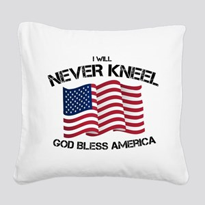 I will never kneel God Bless Square Canvas Pillow
