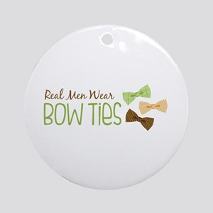 Real Men Wear Bow Ties Ornament (Round)