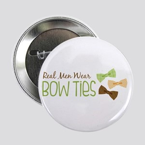 "Real Men Wear Bow Ties 2.25"" Button"