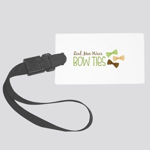 Real Men Wear Bow Ties Large Luggage Tag