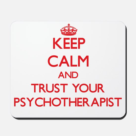 Keep Calm and trust your Psychotherapist Mousepad