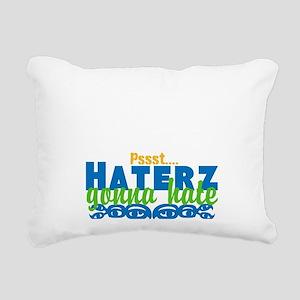 haterz gonna hate Rectangular Canvas Pillow