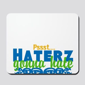 haterz gonna hate Mousepad
