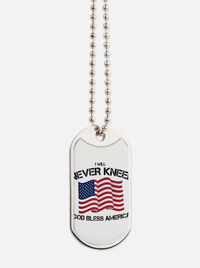 I will never kneel God Bless America Flag Dog Tags