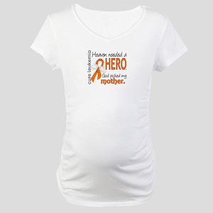 Leukemia Heaven Needed Hero Maternity T-Shirt