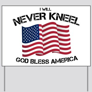 I will never kneel God Bless America Fla Yard Sign