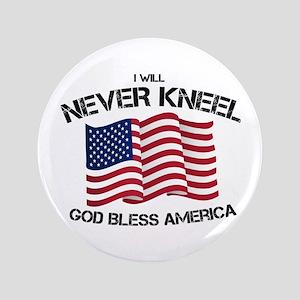 "I will never kneel God Bless America F 3.5"" Button"