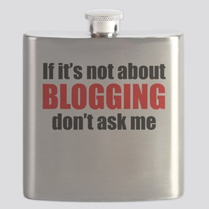 If Its Not About Blogging Dont Ask Me Flask