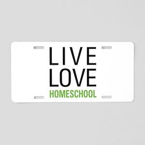 Live Love Homeschool Aluminum License Plate
