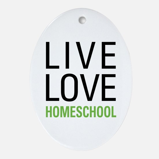 Live Love Homeschool Ornament (Oval)