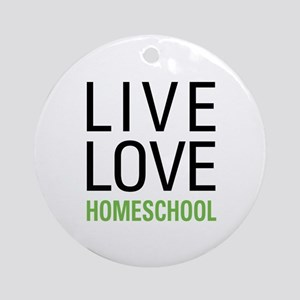 Live Love Homeschool Ornament (Round)