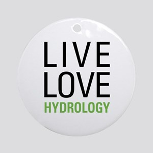 Live Love Hydrology Ornament (Round)