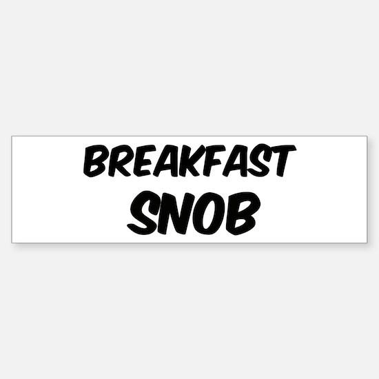 Breakfast Bumper Bumper Bumper Sticker