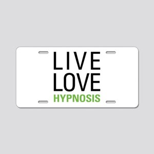 Live Love Hypnosis Aluminum License Plate