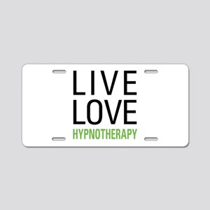 Live Love Hypnotherapy Aluminum License Plate