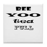 Beautiful, Bee Yoo Tea Full Tile Coaster