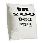 Beautiful, Bee Yoo Tea Full Burlap Throw Pillow