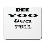 Beautiful, Bee Yoo Tea Full Mousepad