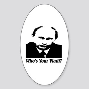 Who's Your Vladi? Sticker (Oval)