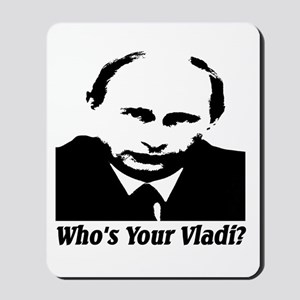 Who's Your Vladi? Mousepad