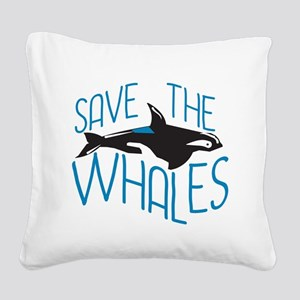 Save the Whales Square Canvas Pillow