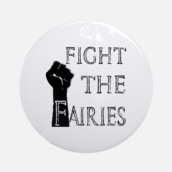 fight the fairies (light) Round Ornament