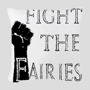 fight the fairies (light) Woven Throw Pillow