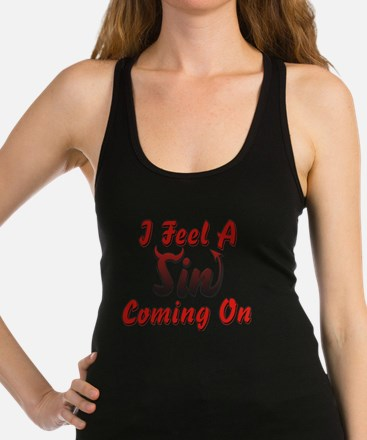 I Feel A Sin Coming On Racerback Tank Top