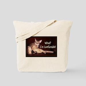 What? I'm Comfortable! - Tote Bag
