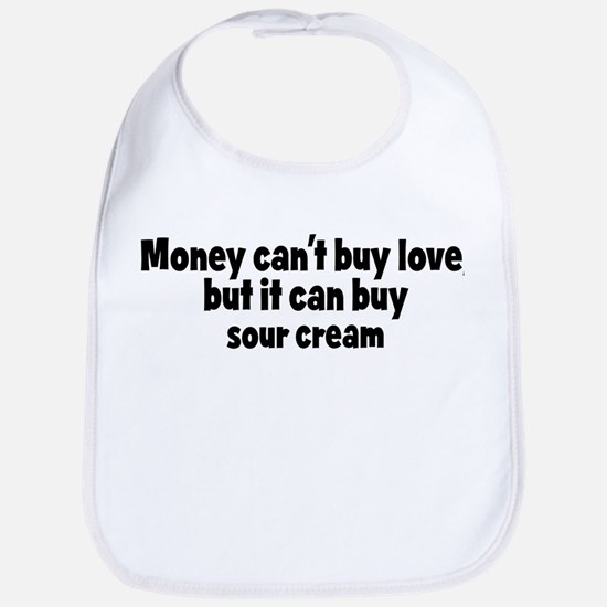 sour cream (money) Bib