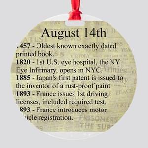 August 14th Round Ornament
