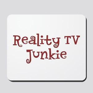 """Reality TV Junkie"" Mousepad"