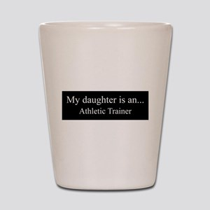 Daughter - Athletic Trainer Shot Glass